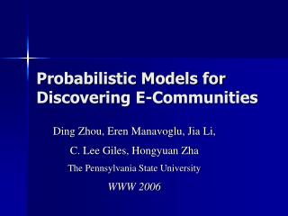 Probabilistic Models for Discovering E-Communities