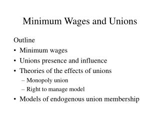 Minimum Wages and Unions