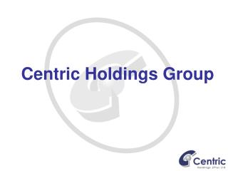 Centric Holdings Group
