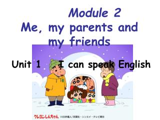 Module 2 Me, my parents and my friends