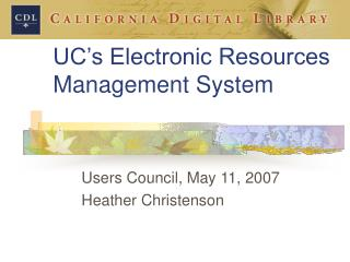 UC's Electronic Resources Management System