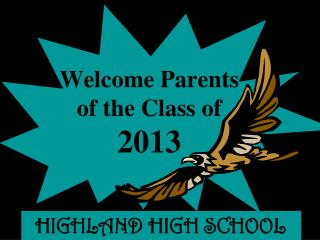 Welcome Parents of the Class of 2013
