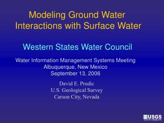 Modeling Ground Water  Interactions with Surface Water