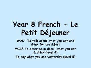 Year 8 French - Le Petit Déjeuner