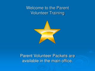 Welcome to the Parent  Volunteer Training