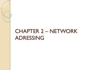 CHAPTER 2 – NETWORK ADRESSING