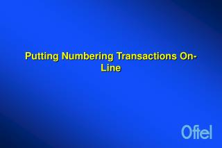 Putting Numbering Transactions On-Line