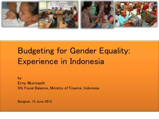Budgeting for Gender Equality:  Experience in Indonesia by Erny Murniasih