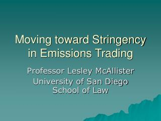 Moving toward Stringency in Emissions Trading