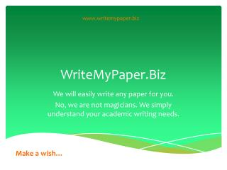 Any Academic Writing Wish Comes True With WriteMyPaper.biz