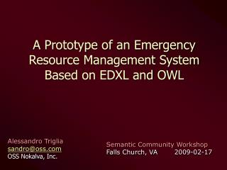 A Prototype of an Emergency  Resource Management System  Based on EDXL and OWL