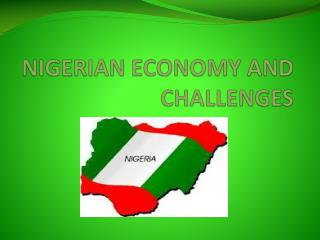 NIGERIAN ECONOMY AND CHALLENGES