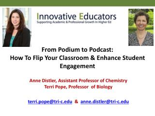 From Podium to Podcast:  How To Flip Your Classroom & Enhance Student Engagement
