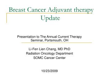 Breast Cancer Adjuvant therapy Update