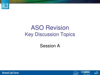 ASO Revision  Key Discussion Topics