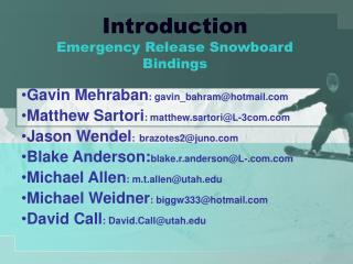 Introduction Emergency Release Snowboard Bindings