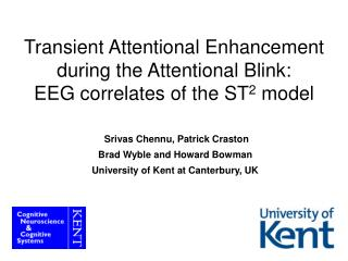 Transient Attentional Enhancement during the Attentional Blink: EEG correlates of the ST 2  model