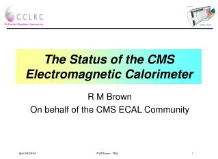 The Status of the CMS Electromagnetic Calorimeter