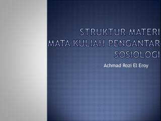 Struktur materi Mata  Kuliah Pengantar Sosiologi