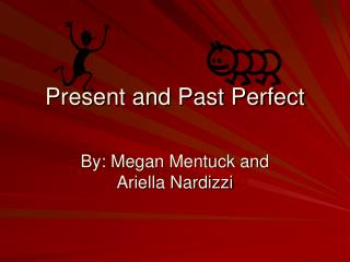 Present and Past Perfect