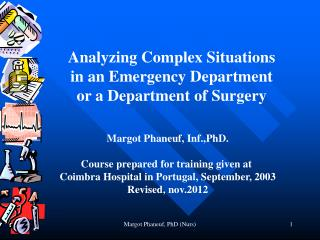 Analyzing Complex Situations in an Emergency Department or a Department of Surgery