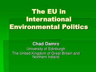 The EU in International Environmental Politics