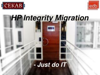 HP  Integrity  Migration - Just do IT