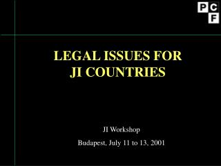 LEGAL ISSUES FOR  JI COUNTRIES