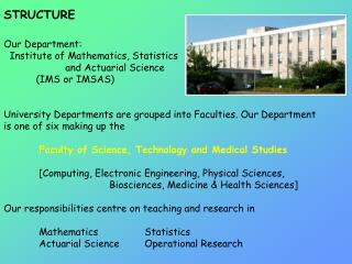 STRUCTURE Our Department:   Institute of Mathematics, Statistics