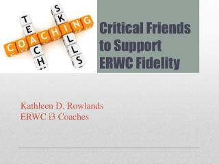 Critical Friends to Support  ERWC Fidelity
