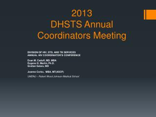 2013  DHSTS Annual  Coordinators Meeting