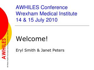 AWHILES Conference Wrexham Medical Institute 14 & 15 July 2010