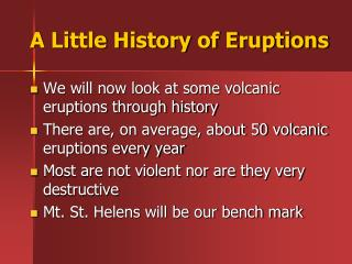 A Little History of Eruptions