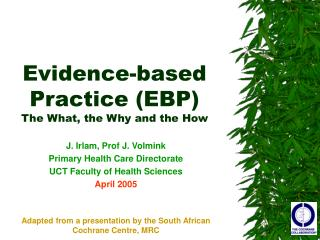 Evidence-based Practice (EBP) The What, the Why and the How