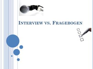 Interview vs. Fragebogen
