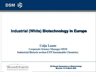 Industrial (White) Biotechnology in Europe