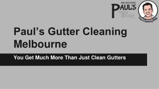 Paul's Gutter Cleaning Melbourne