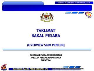Ppt Taklimat Bakal Pesara Overview Skim Pencen Bahagian Pasca Perkhidmatan Powerpoint Presentation Id 4075611
