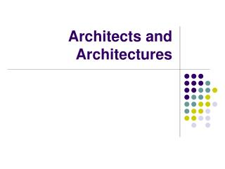 Architects and Architectures