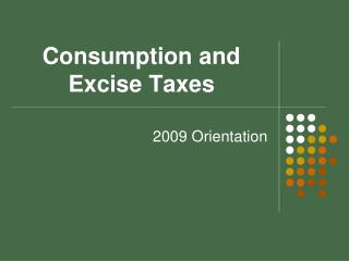 Consumption and Excise Taxes