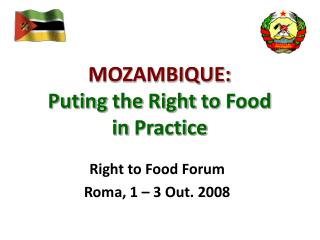 MOZAMBIQUE :  Puting the Right  to  Food in Practice