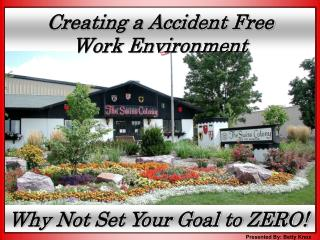 Creating a Accident Free  Work Environment