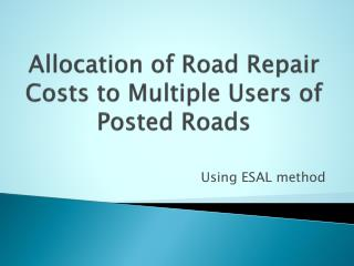 Allocation of Road Repair Costs to Multiple Users of Posted Roads