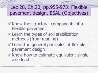 Lec 28, Ch.20, pp.955-973: Flexible pavement design, ESAL (Objectives)