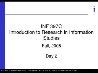 INF 397C Introduction to Research in Information Studies Fall, 2005 Day 2