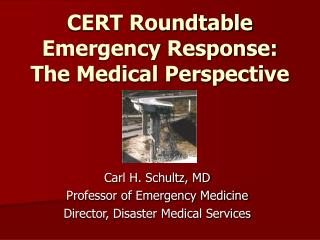 CERT Roundtable Emergency Response: The Medical Perspective