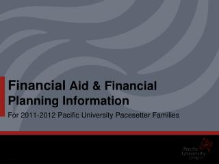Financial  Aid & Financial Planning Information