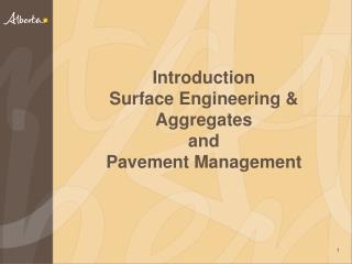 Introduction  Surface Engineering & Aggregates and Pavement Management