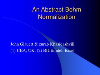An Abstract Bohm Normalization