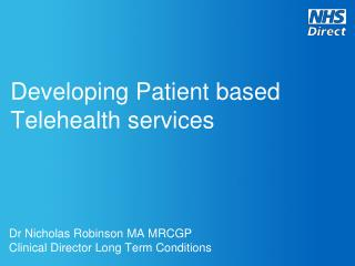 Developing Patient based Telehealth services